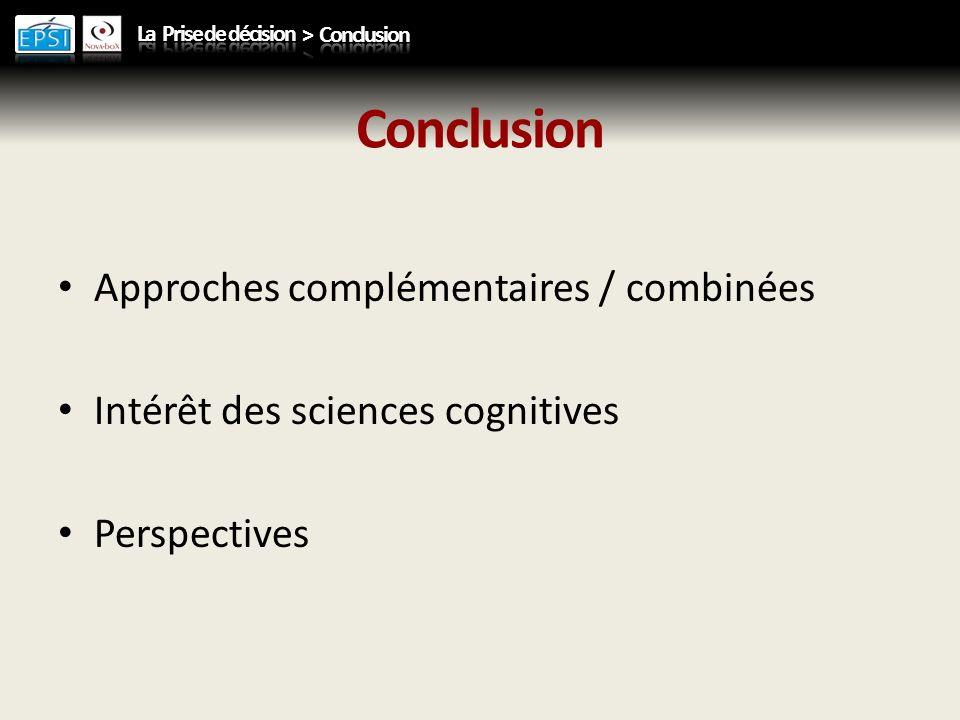 Conclusion Approches complémentaires / combinées Intérêt des sciences cognitives Perspectives