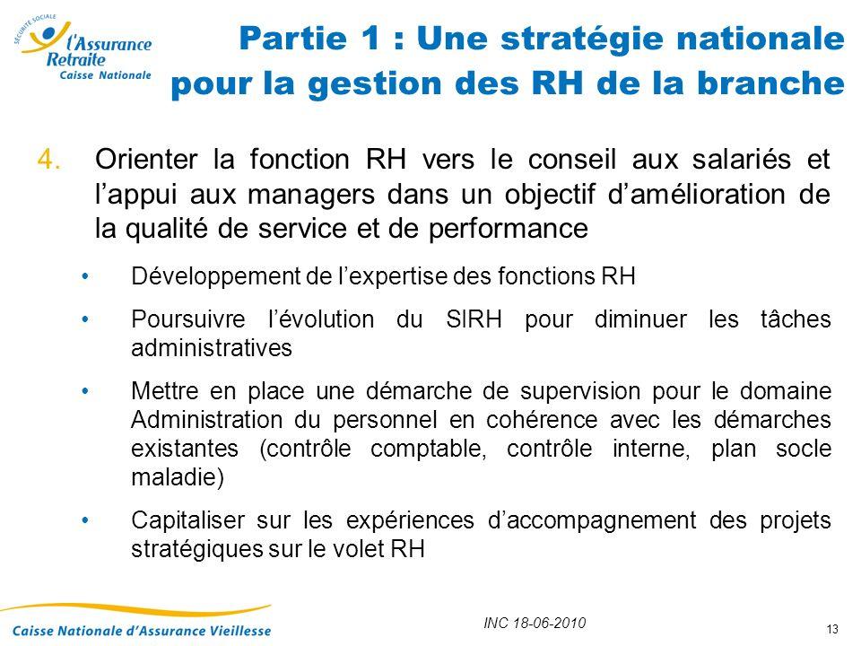 INC 18-06-2010 13 4.Orienter la fonction RH vers le conseil aux salariés et lappui aux managers dans un objectif damélioration de la qualité de servic