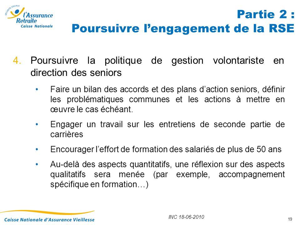 INC 18-06-2010 19 4.Poursuivre la politique de gestion volontariste en direction des seniors Faire un bilan des accords et des plans daction seniors,