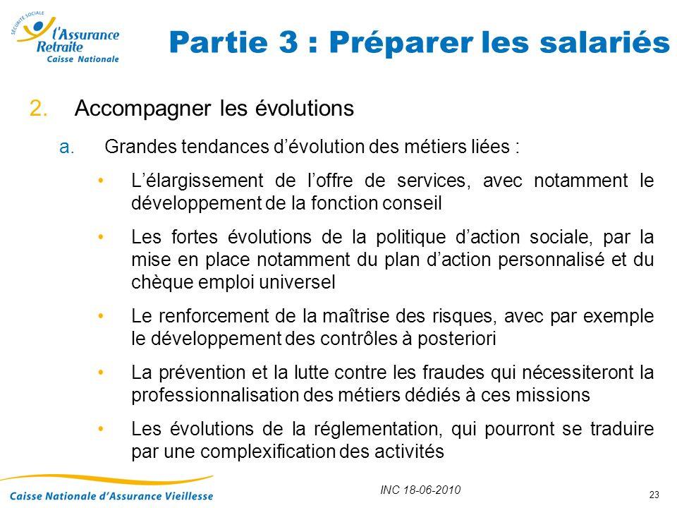 INC 18-06-2010 23 2.Accompagner les évolutions a.Grandes tendances dévolution des métiers liées : Lélargissement de loffre de services, avec notamment