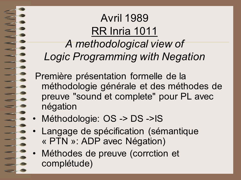 Avril 1989 RR Inria 1011 A methodological view of Logic Programming with Negation Première présentation formelle de la méthodologie générale et des mé