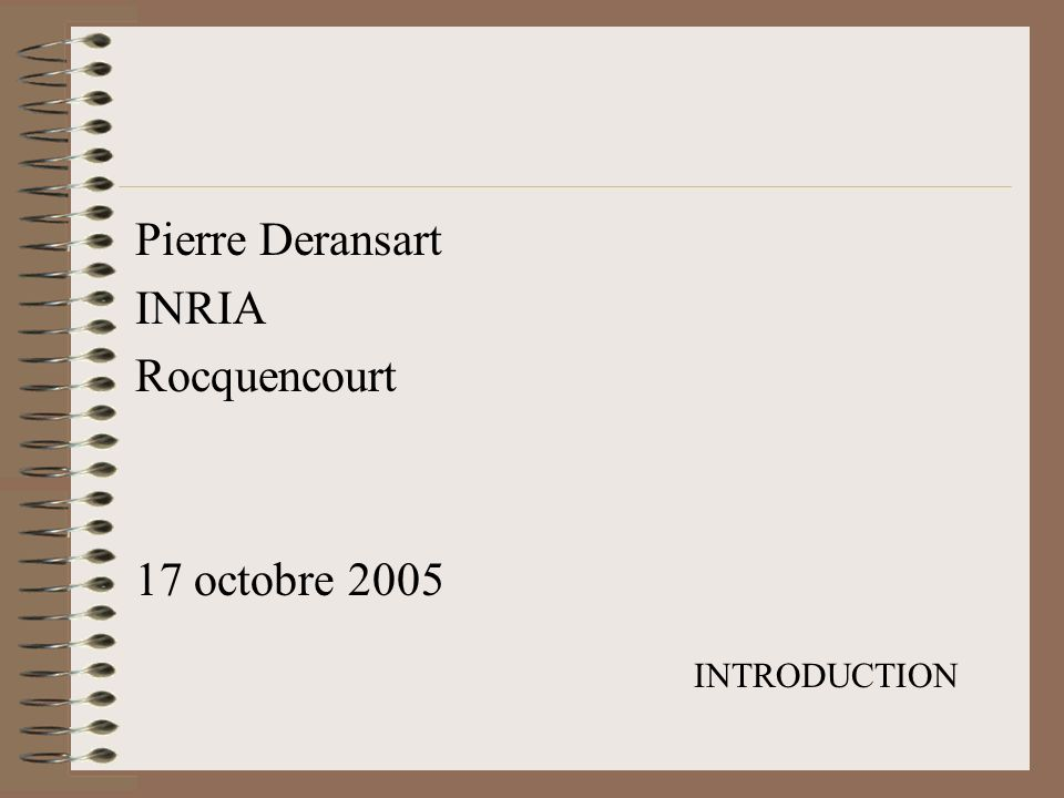 Pierre Deransart INRIA Rocquencourt 17 octobre 2005 INTRODUCTION