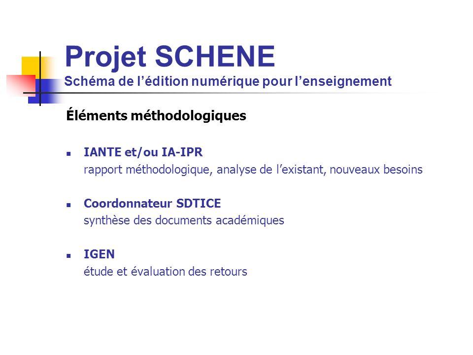 Projet SCHENE Schéma de lédition numérique pour lenseignement Éléments méthodologiques IANTE et/ou IA-IPR rapport méthodologique, analyse de lexistant