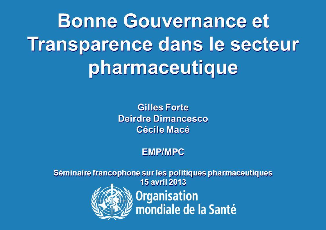 Séminaire francophone sur les politiques pharmaceutiques |14 avril 2013 2 |2 | Faits et Chiffres 4,1 trillions USD sont dépensés pour les services de santé dans le monde (Rapport sur la santé dans le monde, 2010) Le marché mondial pharmaceutique est de 880 milliards USD (IMS 2011) « En réduisant les dépenses inutiles liées aux médicaments et en les utilisant mieux, les pays pourraient économiser jusquà 5% de leurs dépenses de santé.