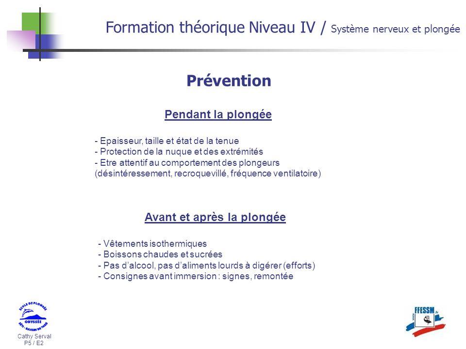Cathy Serval P5 / E2 Formation théorique Niveau IV / Système nerveux et plongée Prévention Pendant la plongée - Epaisseur, taille et état de la tenue