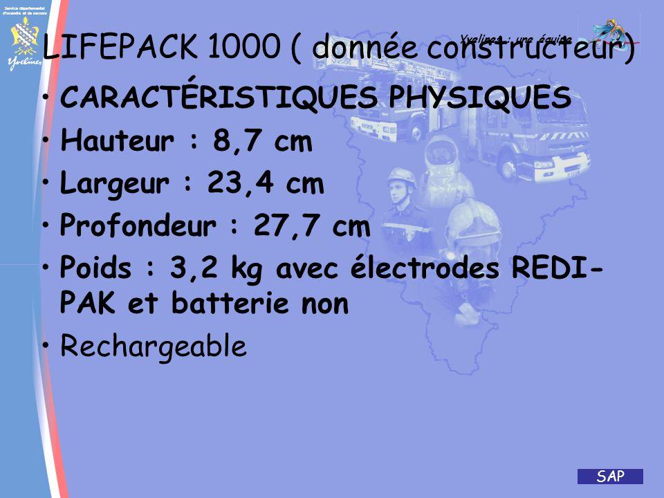 Service départemental d'incendie et de secours Yvelines : une équipe SAP LIFEPACK 1000 (donnée constructeur) Batterie principale (batterie non recharg