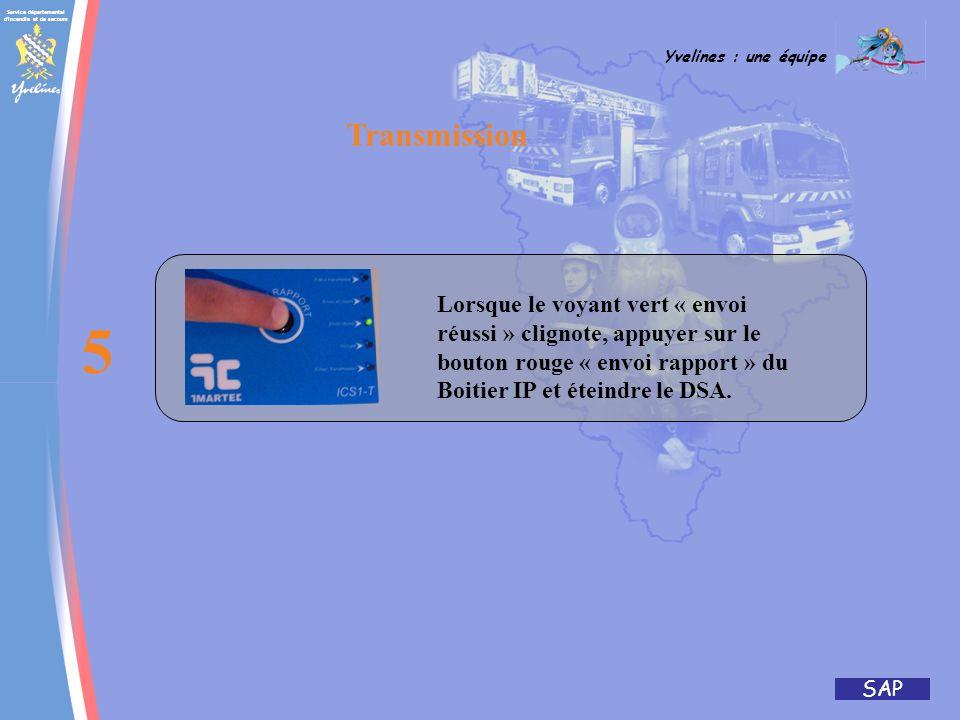 Service départemental d'incendie et de secours Yvelines : une équipe SAP Allumer le DSA ; Ne pas tenir compte des messages visuel et sonore du DSA. 3