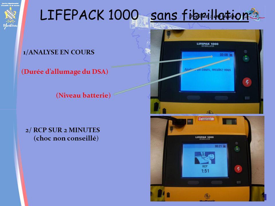 Service départemental d incendie et de secours Yvelines : une équipe SAP LIFEPACK 1000 sans fibrillation 1/ANALYSE EN COURS 2/ RCP SUR 2 MINUTES (choc non conseillé) (Durée dallumage du DSA) (Niveau batterie)