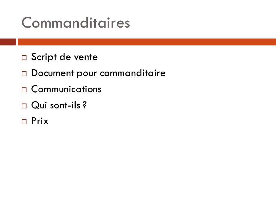 Commanditaires Script de vente Document pour commanditaire Communications Qui sont-ils ? Prix