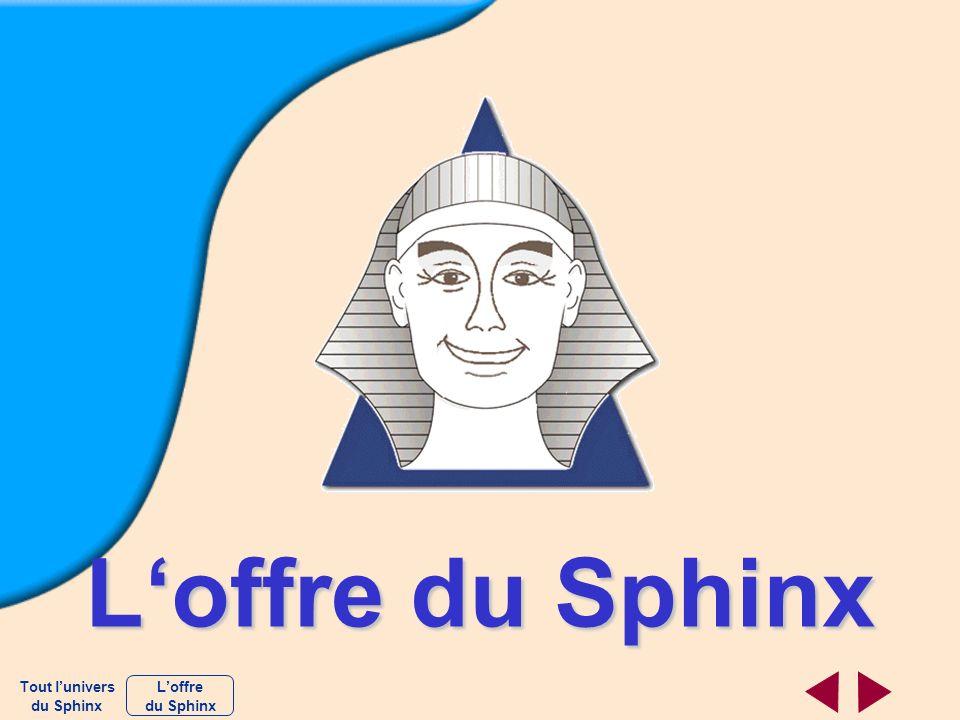 Loffre du Sphinx Loffre du Sphinx Tout lunivers du Sphinx