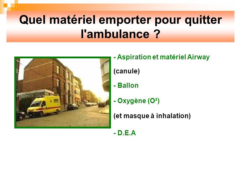 Quel matériel emporter pour quitter l ambulance .