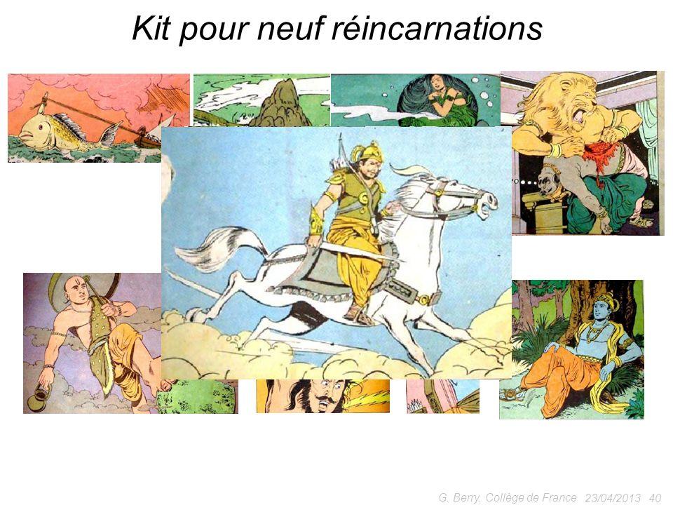 23/04/2013 40 G. Berry, Collège de France Kit pour neuf réincarnations