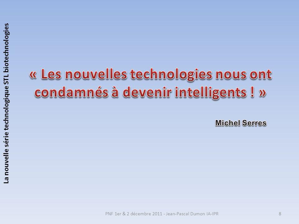 La nouvelle série technologique STL biotechnologies PNF 1er & 2 décembre 2011 - Jean-Pascal Dumon IA-IPR8