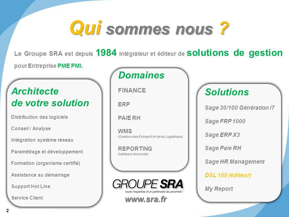 2 © 2011 SRA Informatique Qui sommes nous ? Le Groupe SRA est depuis 1984 intégrateur et éditeur de solutions de gestion pour Entreprise PME PMI. Arch