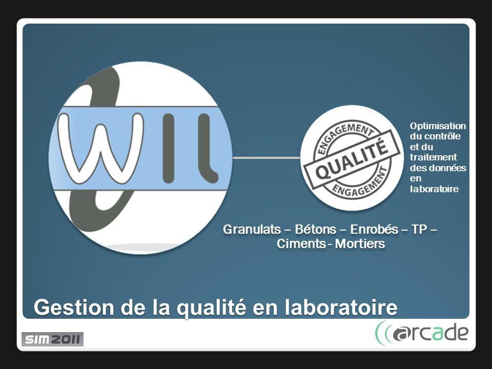 Gestion de la qualité en laboratoire Granulats – Bétons – Enrobés – TP – Ciments - Mortiers Optimisation du contrôle et du traitement des données en laboratoire