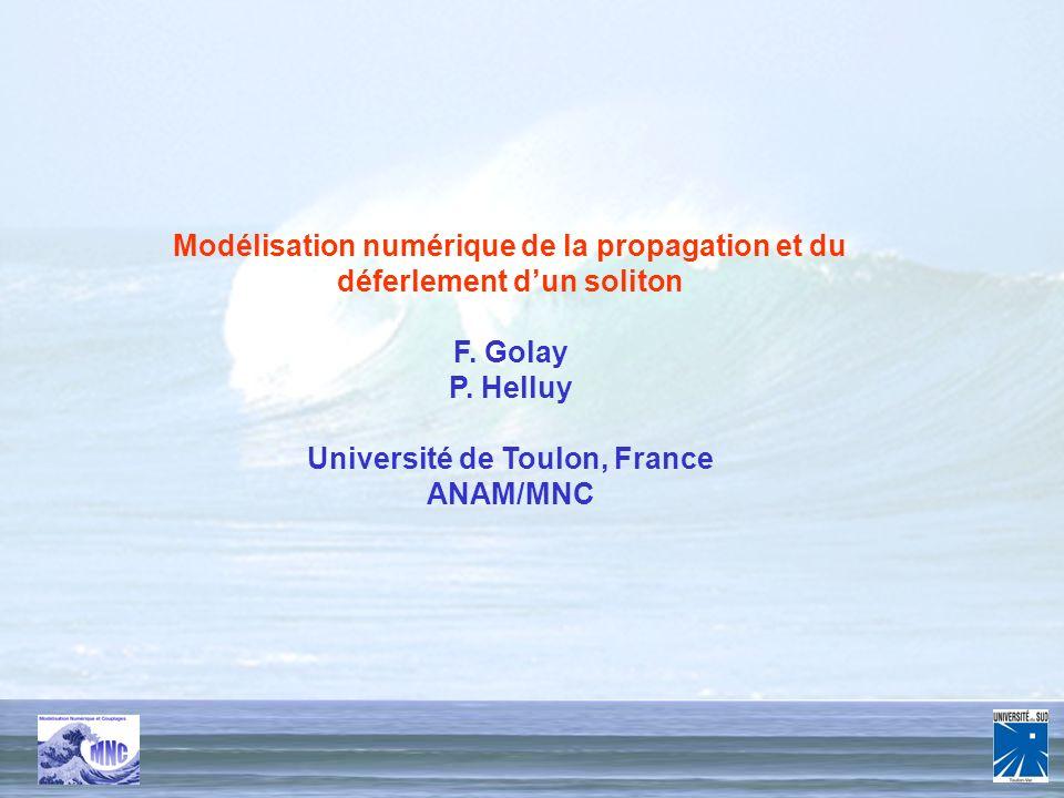 PPF mars 2006 1/24 Modélisation numérique de la propagation et du déferlement dun soliton F.