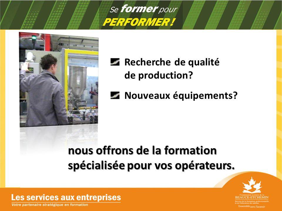 Recherche de qualité de production. Nouveaux équipements.