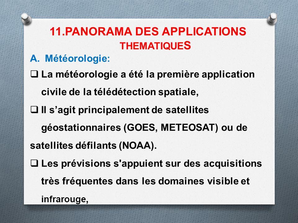A.Météorologie : La météorologie a été la première application civile de la télédétection spatiale, Il sagit principalement de satellites géostationna