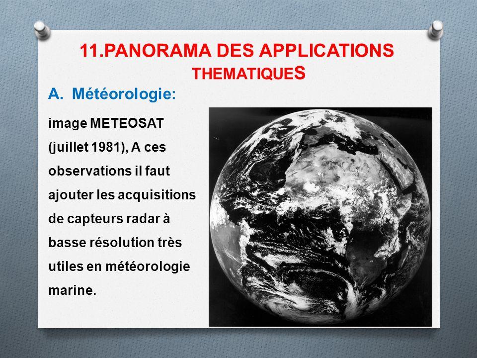 A.Météorologie : 11.PANORAMA DES APPLICATIONS THEMATIQUE S image METEOSAT (juillet 1981), A ces observations il faut ajouter les acquisitions de capte