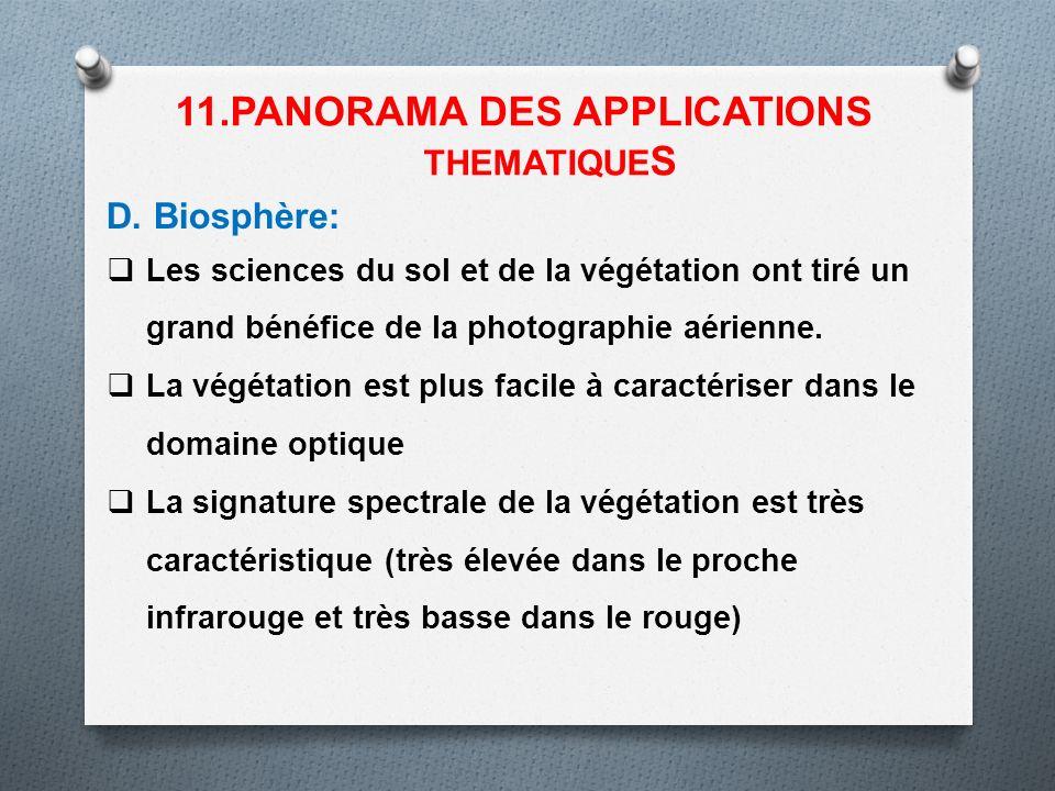 D. Biosphère: Les sciences du sol et de la végétation ont tiré un grand bénéfice de la photographie aérienne. La végétation est plus facile à caractér