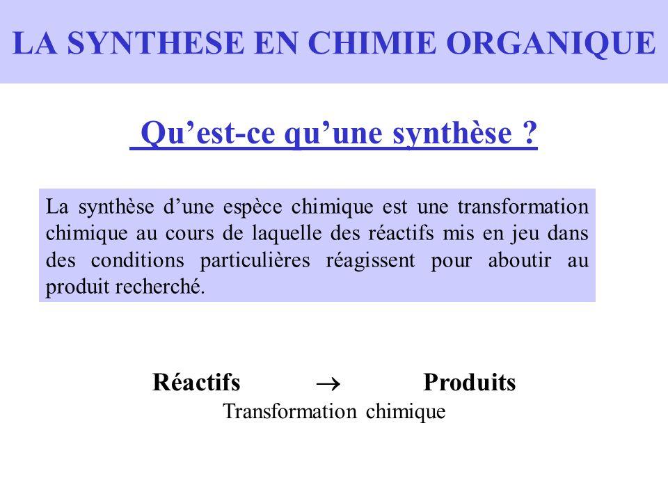 Quest-ce quune synthèse ? La synthèse dune espèce chimique est une transformation chimique au cours de laquelle des réactifs mis en jeu dans des condi