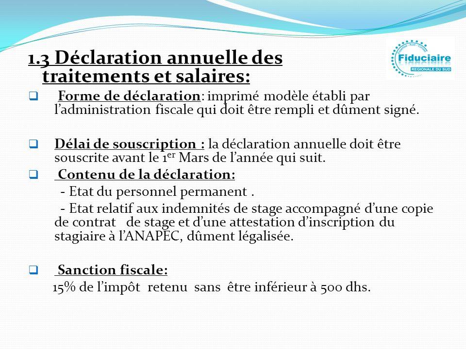 1.3 Déclaration annuelle des traitements et salaires: Forme de déclaration: imprimé modèle établi par ladministration fiscale qui doit être rempli et