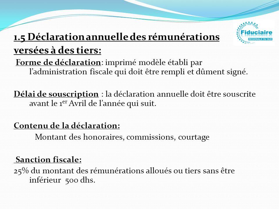 1.5 Déclaration annuelle des rémunérations versées à des tiers: Forme de déclaration: imprimé modèle établi par ladministration fiscale qui doit être