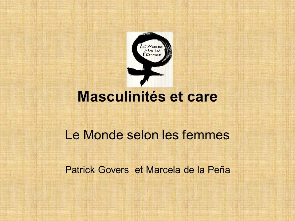 Masculinités et care Le Monde selon les femmes Patrick Govers et Marcela de la Peña