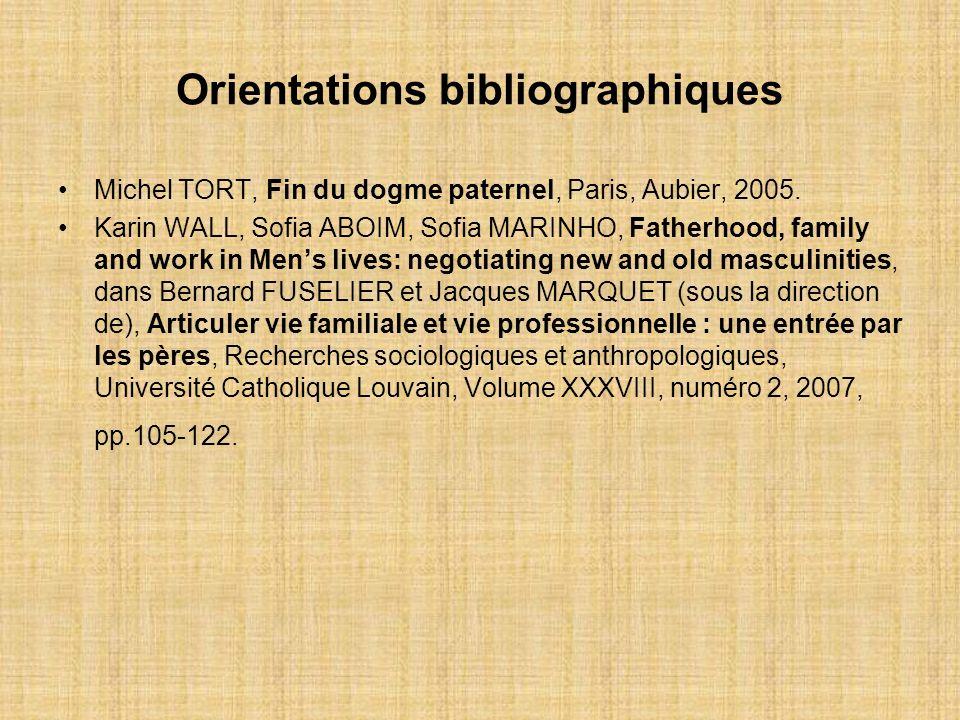 Orientations bibliographiques Michel TORT, Fin du dogme paternel, Paris, Aubier, 2005.