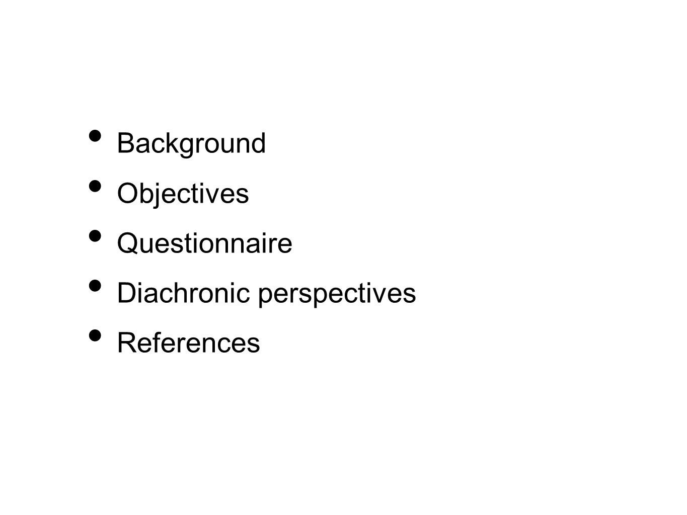 Background Objectives Questionnaire Diachronic perspectives References