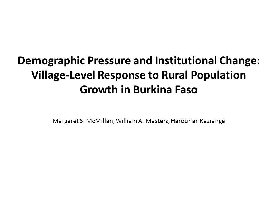 Village Population Two sources to calculate village population growth – From household surveys (sample size+sample weights) – From census data Number of migrants returning from Cote dIvoire: – Taken from village surveys