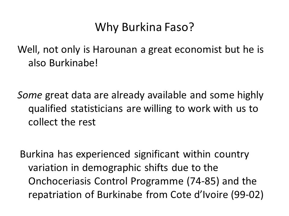 Why Burkina Faso. Well, not only is Harounan a great economist but he is also Burkinabe.