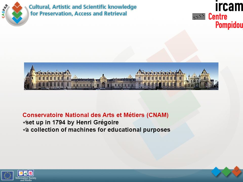 Conservatoire National des Arts et Métiers (CNAM) set up in 1794 by Henri Grégoire a collection of machines for educational purposes