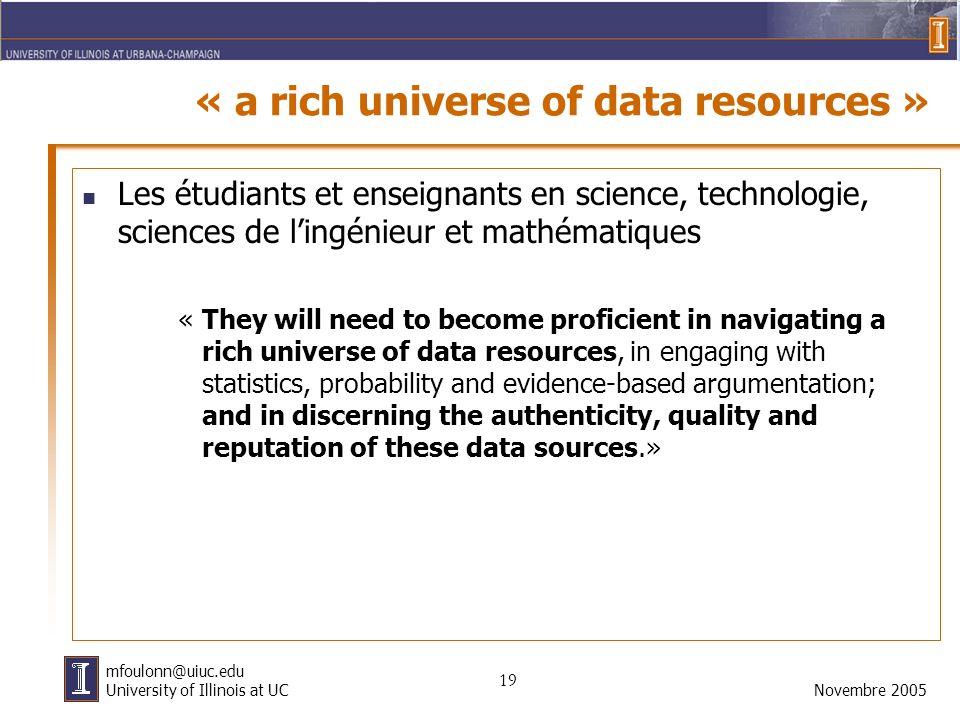 19 Novembre 2005 mfoulonn@uiuc.edu University of Illinois at UC « a rich universe of data resources » Les étudiants et enseignants en science, technol