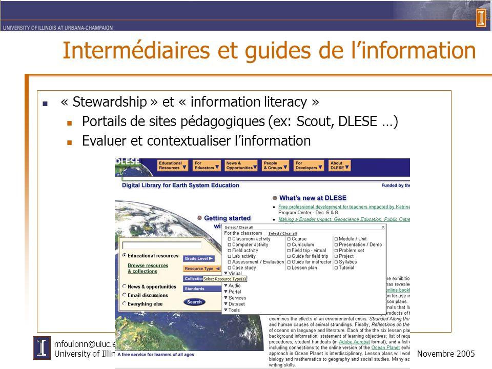 37 Novembre 2005 mfoulonn@uiuc.edu University of Illinois at UC Intermédiaires et guides de linformation « Stewardship » et « information literacy » P