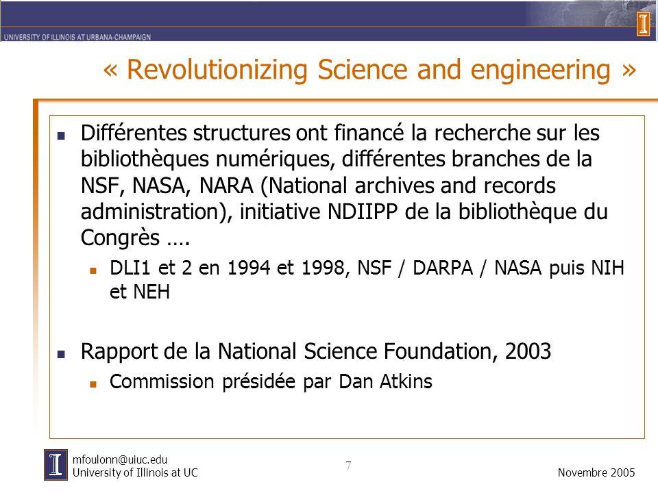 7 Novembre 2005 mfoulonn@uiuc.edu University of Illinois at UC « Revolutionizing Science and engineering » Différentes structures ont financé la reche