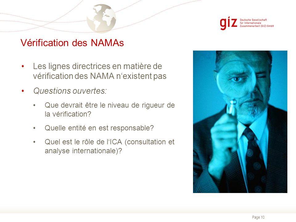 Page 10 Vérification des NAMAs Les lignes directrices en matière de vérification des NAMA nexistent pas Questions ouvertes: Que devrait être le niveau
