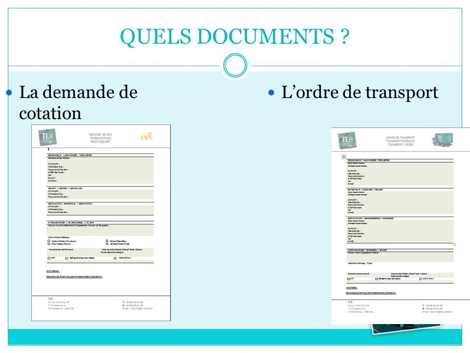 QUELS DOCUMENTS ? Lordre de transport La demande de cotation
