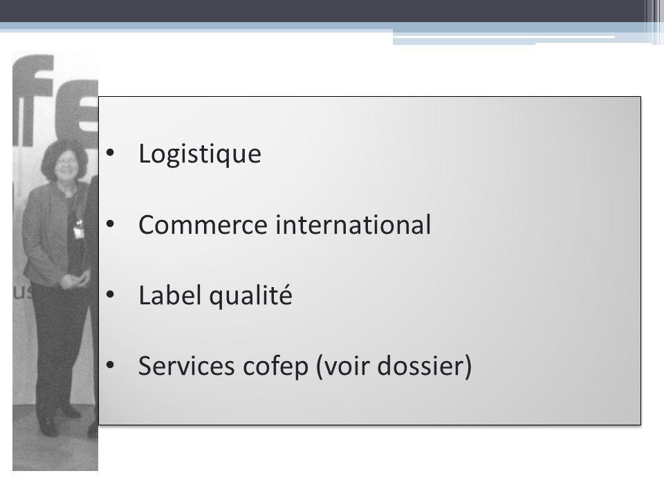 Logistique Commerce international Label qualité Services cofep (voir dossier) Logistique Commerce international Label qualité Services cofep (voir dos