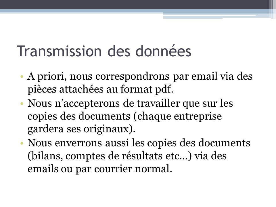 Transmission des données A priori, nous correspondrons par email via des pièces attachées au format pdf. Nous naccepterons de travailler que sur les c