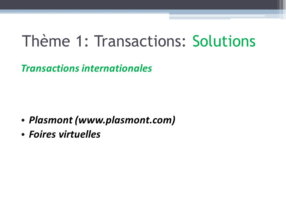 Transactions internationales Plasmont (www.plasmont.com) Foires virtuelles Thème 1: Transactions: Solutions