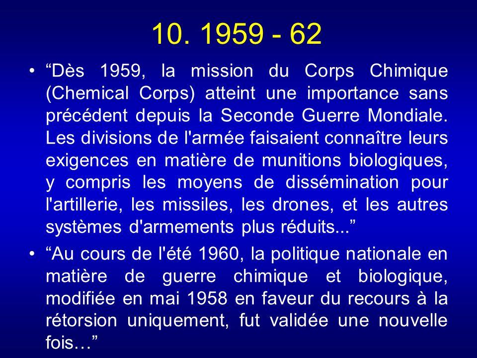 10. 1959 - 62 Dès 1959, la mission du Corps Chimique (Chemical Corps) atteint une importance sans précédent depuis la Seconde Guerre Mondiale. Les div