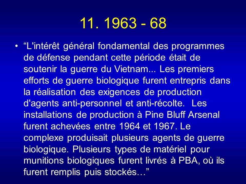 11. 1963 - 68 L'intérêt général fondamental des programmes de défense pendant cette période était de soutenir la guerre du Vietnam... Les premiers eff