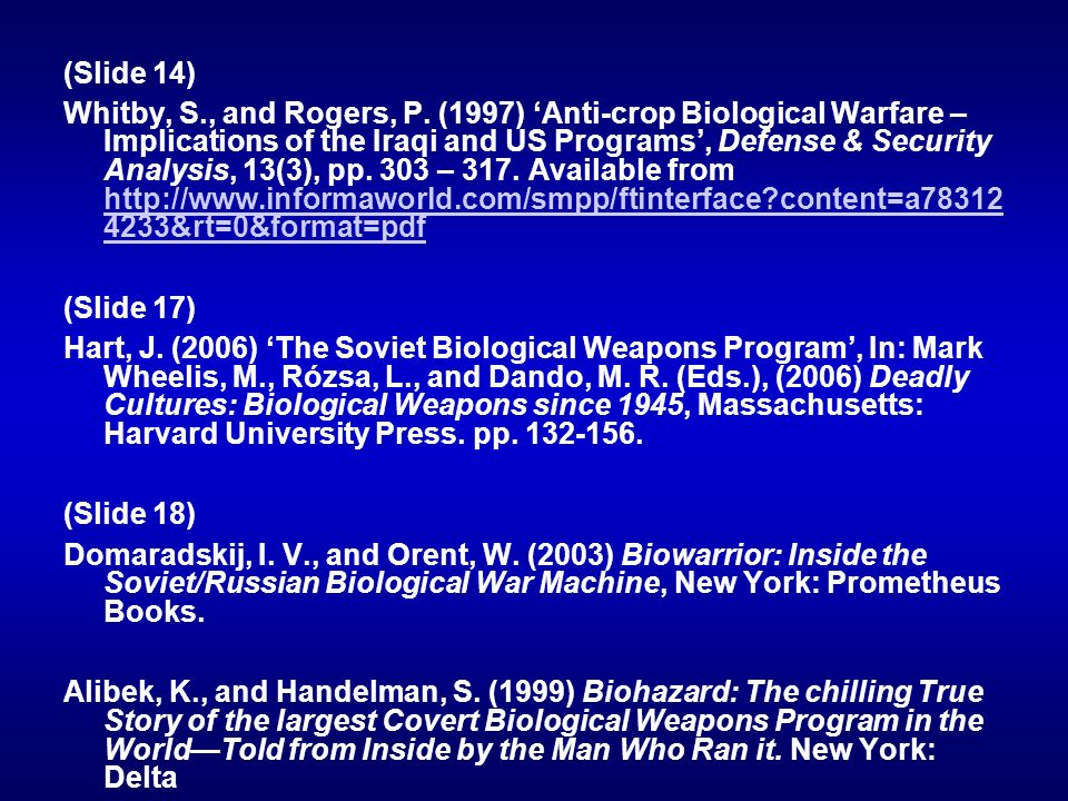 (Slide 14) Whitby, S., and Rogers, P. (1997) Anti-crop Biological Warfare – Implications of the Iraqi and US Programs, Defense & Security Analysis, 13