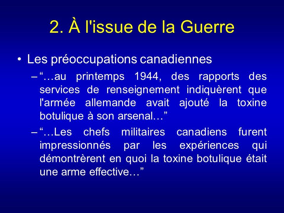 2. À l'issue de la Guerre Les préoccupations canadiennes –…au printemps 1944, des rapports des services de renseignement indiquèrent que l'armée allem