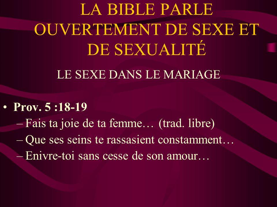 LA BIBLE PARLE OUVERTEMENT DE SEXE ET DE SEXUALITÉ LE SEXE DANS LE MARIAGE Prov.