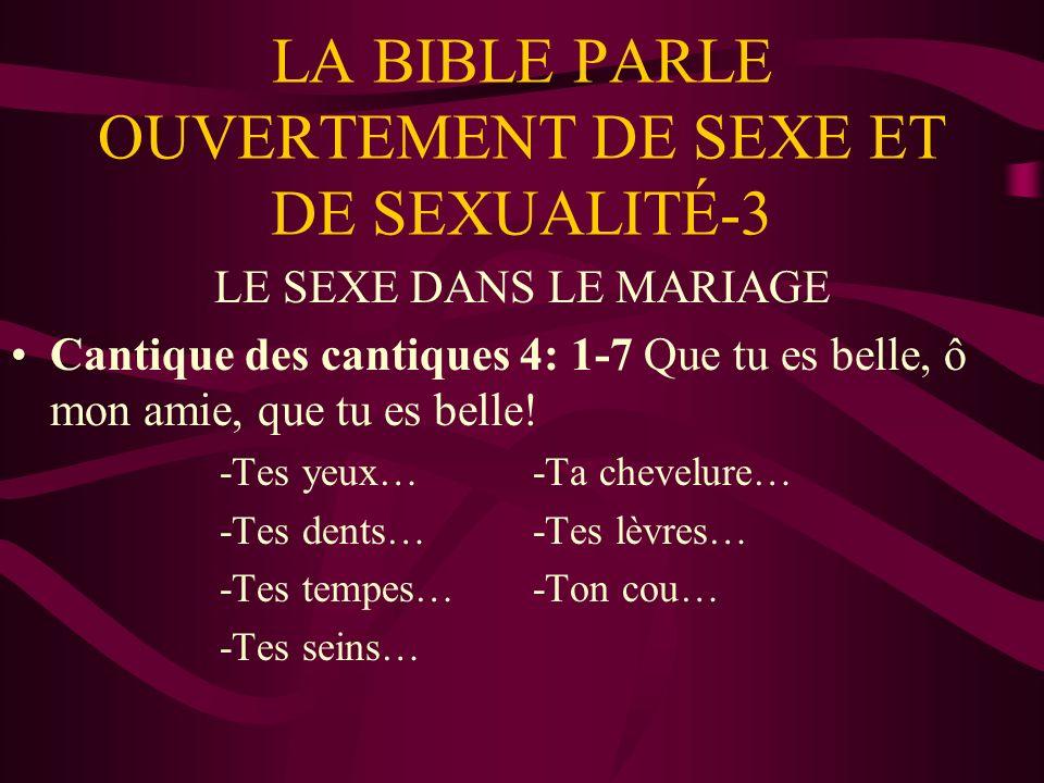 LE SEXE DANS LE MARIAGE Cantique des cantiques 4: 1-7 Que tu es belle, ô mon amie, que tu es belle.