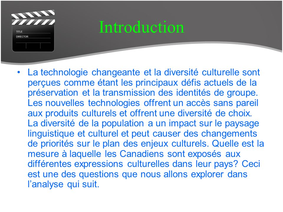 Introduction La technologie changeante et la diversité culturelle sont perçues comme étant les principaux défis actuels de la préservation et la transmission des identités de groupe.