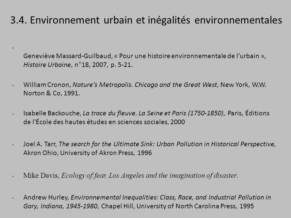 3.4. Environnement urbain et inégalités environnementales Geneviève Massard-Guilbaud, « Pour une histoire environnementale de lurbain », Histoire Urba