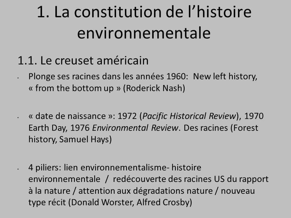1. La constitution de lhistoire environnementale 1.1.